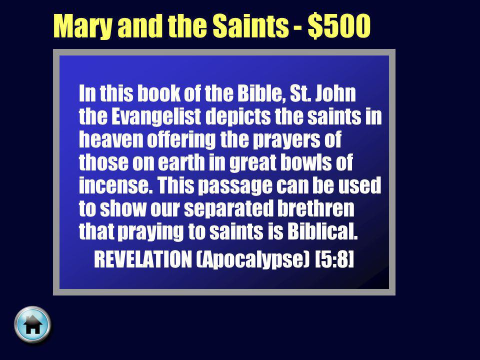 Mary and the Saints - $500 In this book of the Bible, St.