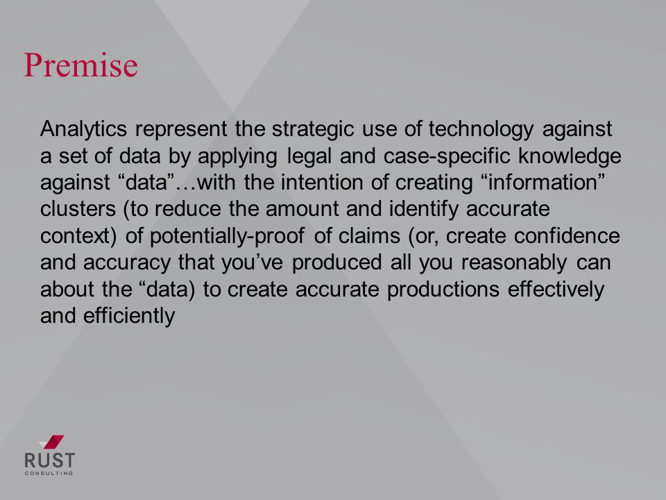Conclusion Analytics has Significantly and measurably accelerated the review Outperformed ROI from full human review Improved the productivity of human review Assisted attorneys in developing a more informed case strategy, through a better upfront understanding of their discovery universe