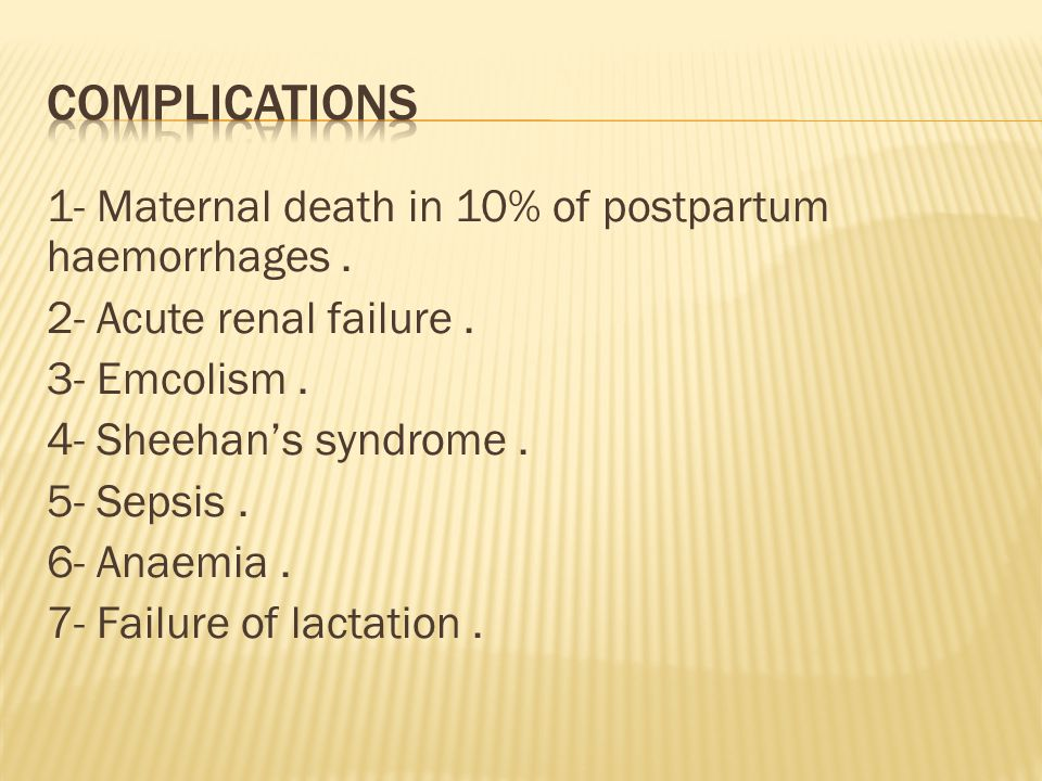 1- Maternal death in 10% of postpartum haemorrhages.