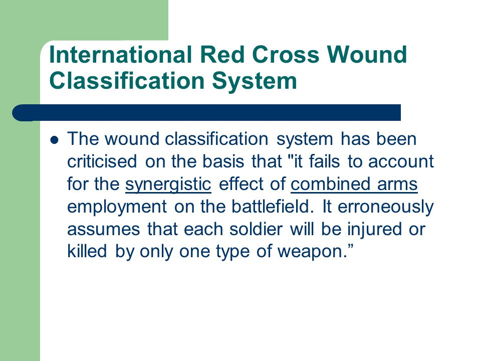 International Red Cross Wound Classification System The wound classification system has been criticised on the basis that