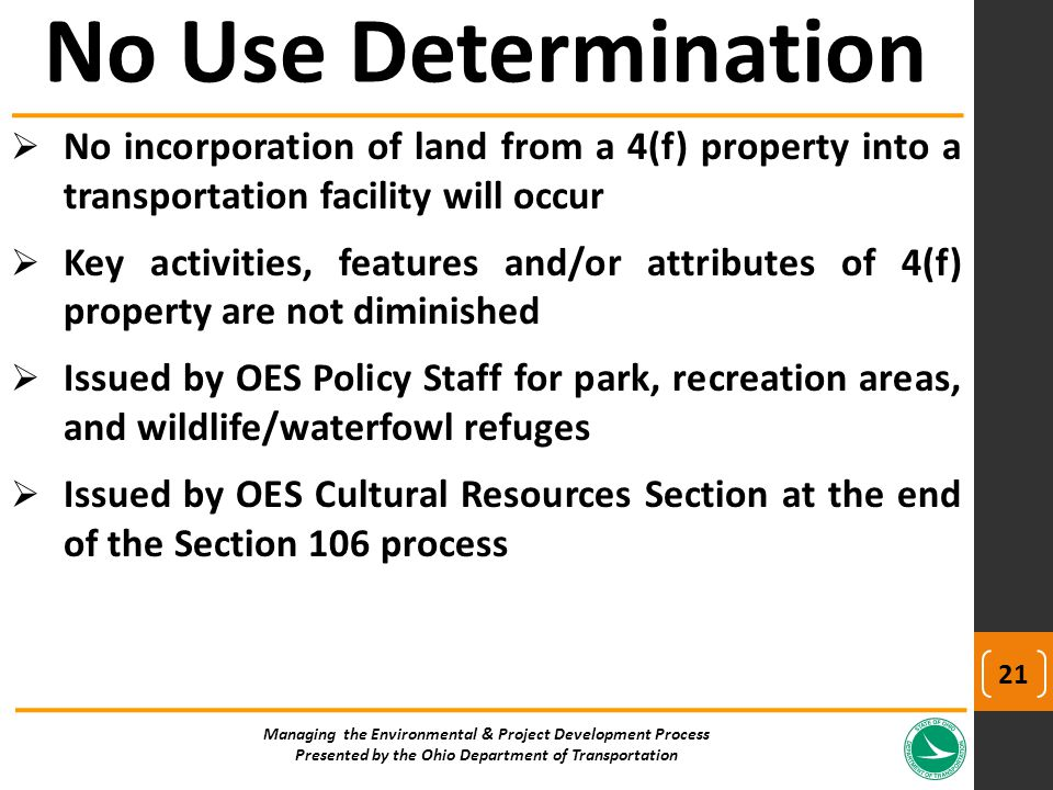  No incorporation of land from a 4(f) property into a transportation facility will occur  Key activities, features and/or attributes of 4(f) propert