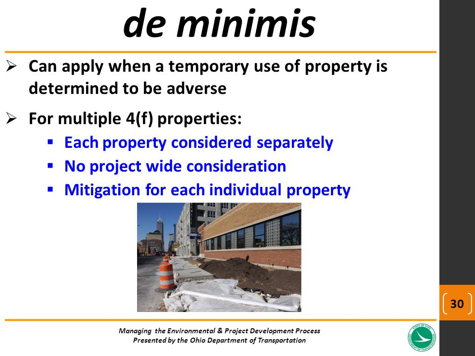  Can apply when a temporary use of property is determined to be adverse  For multiple 4(f) properties:  Each property considered separately  No pr