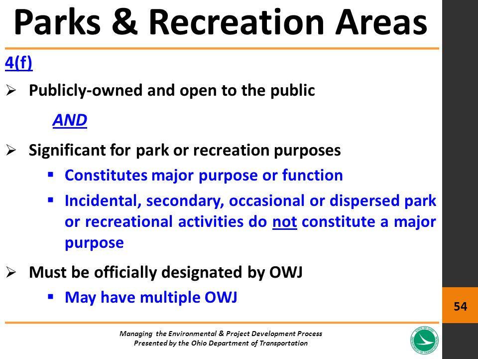 4(f)  Publicly-owned and open to the public AND  Significant for park or recreation purposes  Constitutes major purpose or function  Incidental, s