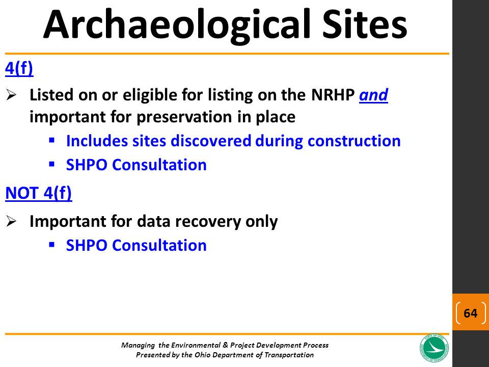 4(f)  Listed on or eligible for listing on the NRHP and important for preservation in place  Includes sites discovered during construction  SHPO Co