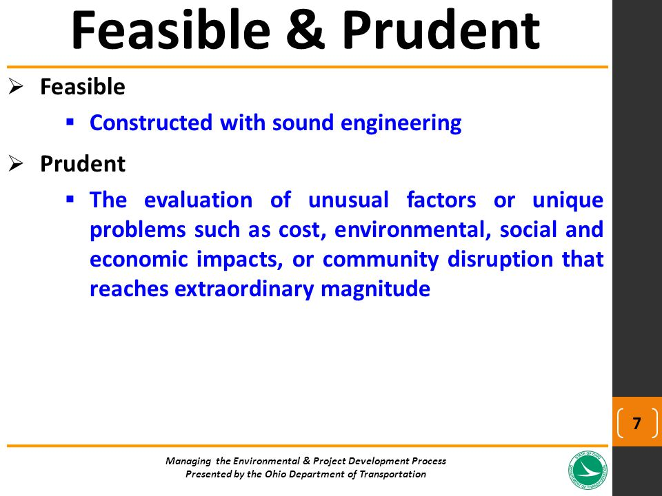  Feasible  Constructed with sound engineering  Prudent  The evaluation of unusual factors or unique problems such as cost, environmental, social a