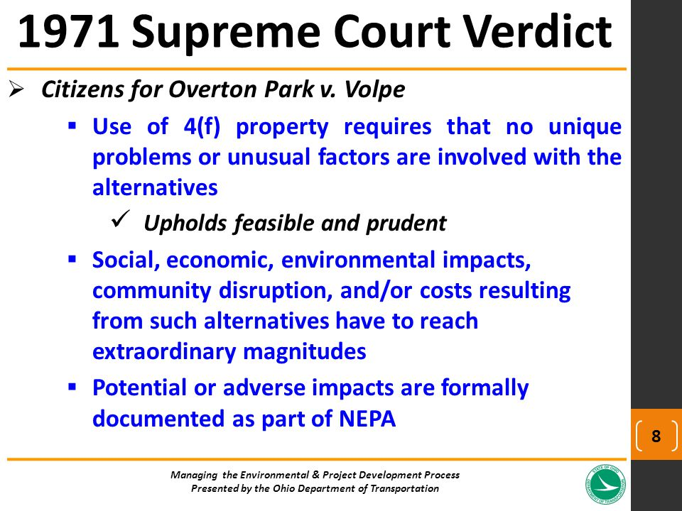  Citizens for Overton Park v. Volpe  Use of 4(f) property requires that no unique problems or unusual factors are involved with the alternatives Uph