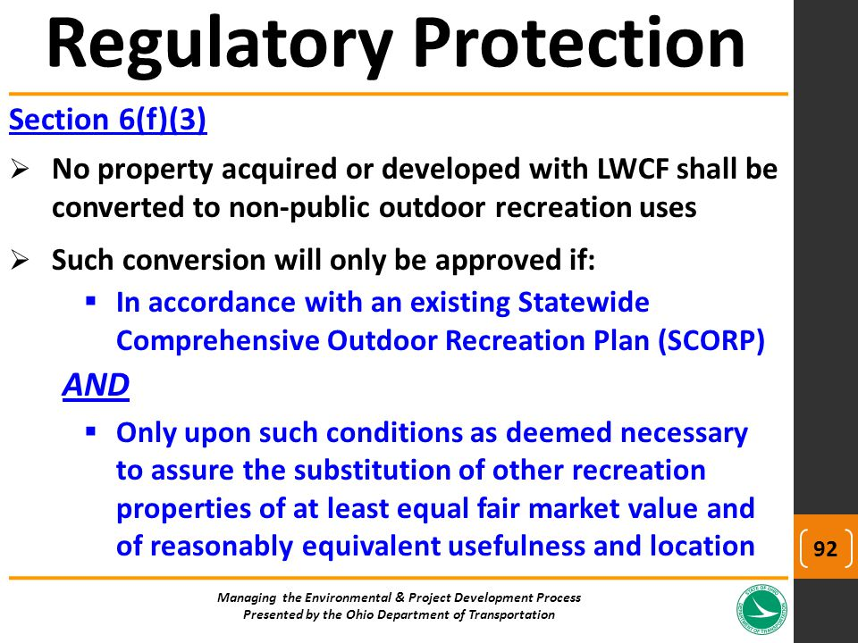 Section 6(f)(3)  No property acquired or developed with LWCF shall be converted to non-public outdoor recreation uses  Such conversion will only be