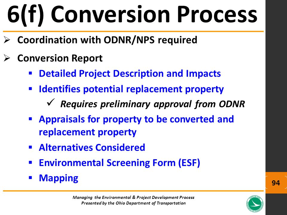  Coordination with ODNR/NPS required  Conversion Report  Detailed Project Description and Impacts  Identifies potential replacement property Requi