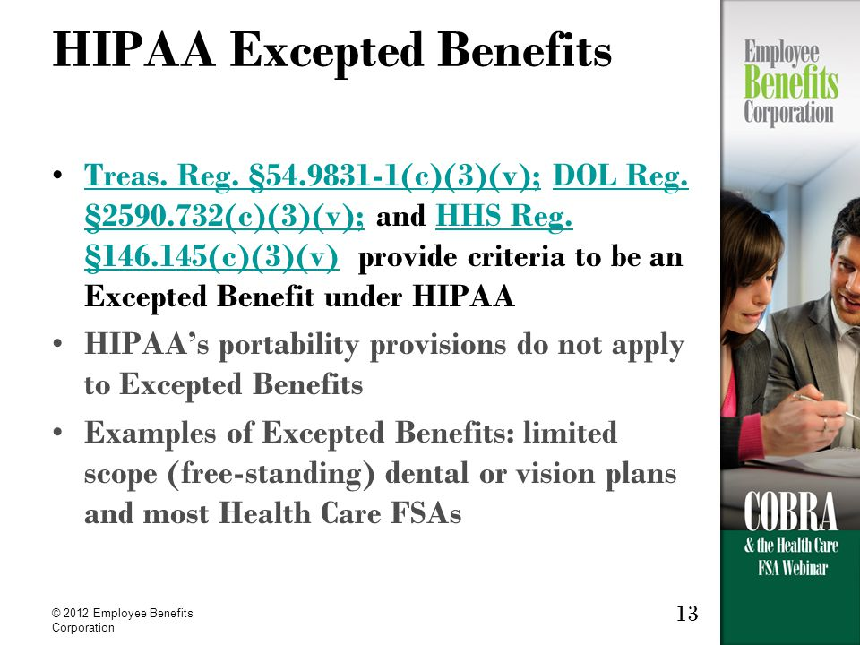 © 2012 Employee Benefits Corporation 13 HIPAA Excepted Benefits Treas.