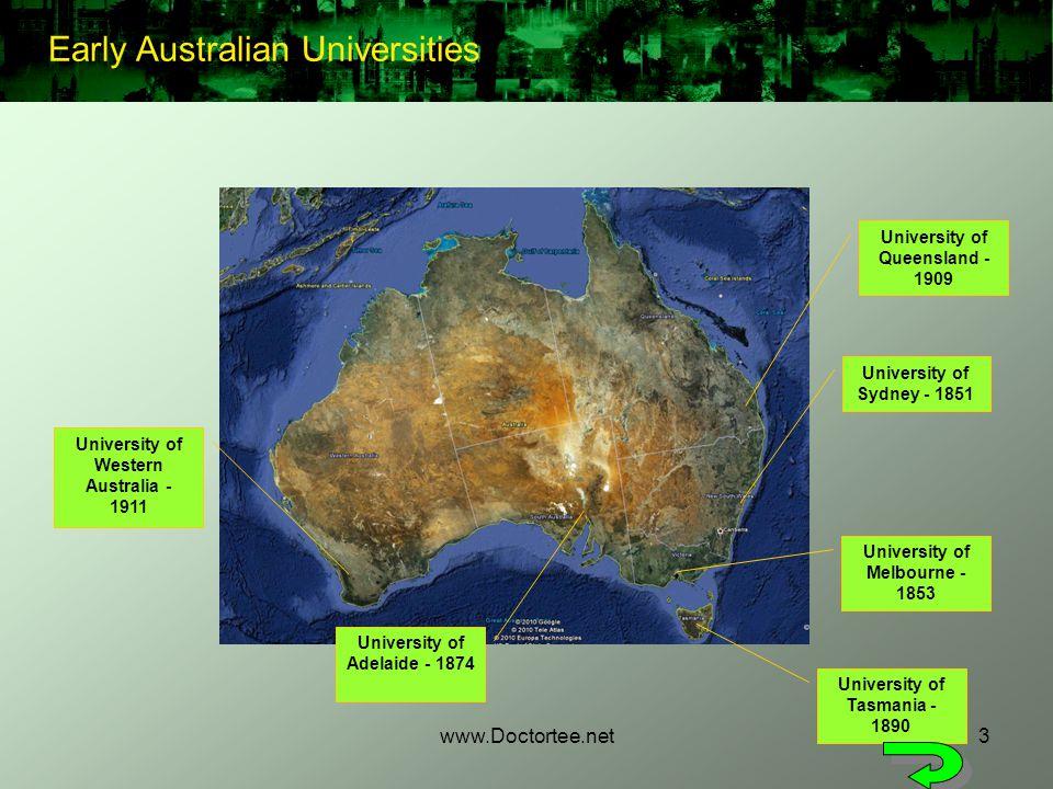 www.Doctortee.net3 University of Sydney - 1851 University of Melbourne - 1853 University of Adelaide - 1874 University of Tasmania - 1890 University o