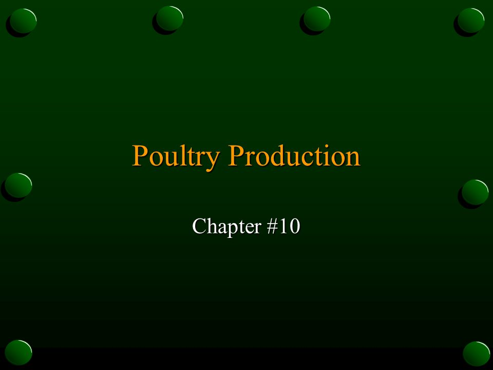 Poultry Meat o High protein o Low fat o Economical to eat o 2nd in consumption only to beef