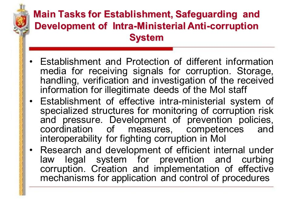 Main Tasks for Establishment, Safeguarding and Development of Intra-Ministerial Anti-corruption System Establishment and Protection of different information media for receiving signals for corruption.