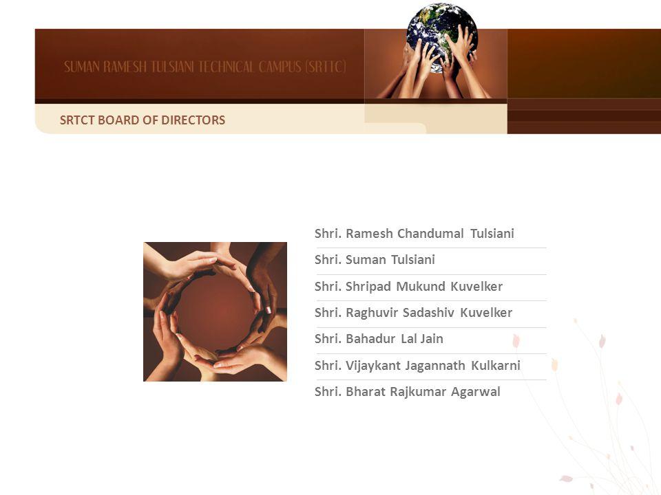 SRTCT BOARD OF DIRECTORS Shri. Ramesh Chandumal Tulsiani Shri.
