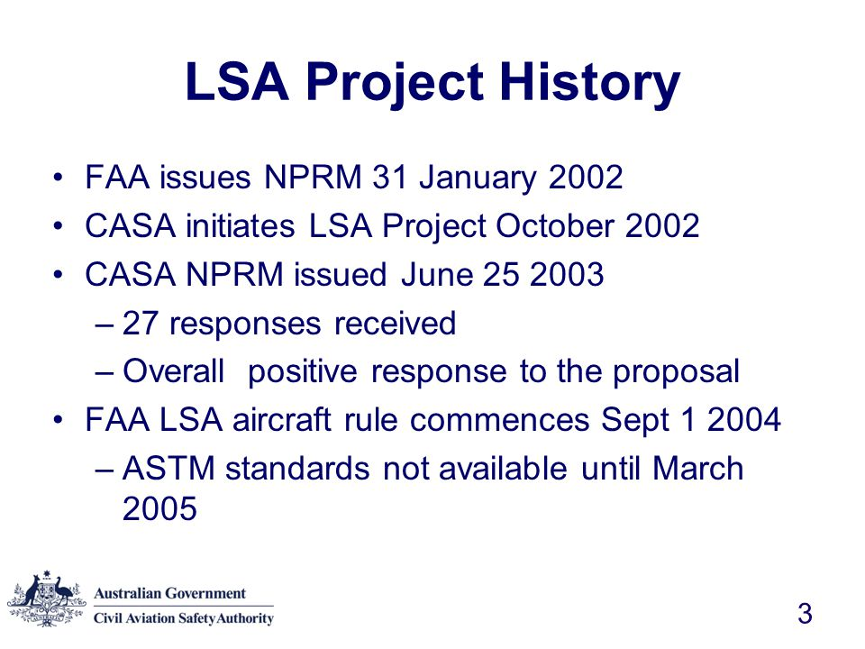 34 Operating limitations - Production LSA Must not operate unless –Maintenance has been carried out IAW manufacturer's requirements Maintenance CAO 95.56 exempts certain requirements in the regulation for VH aircraft only.
