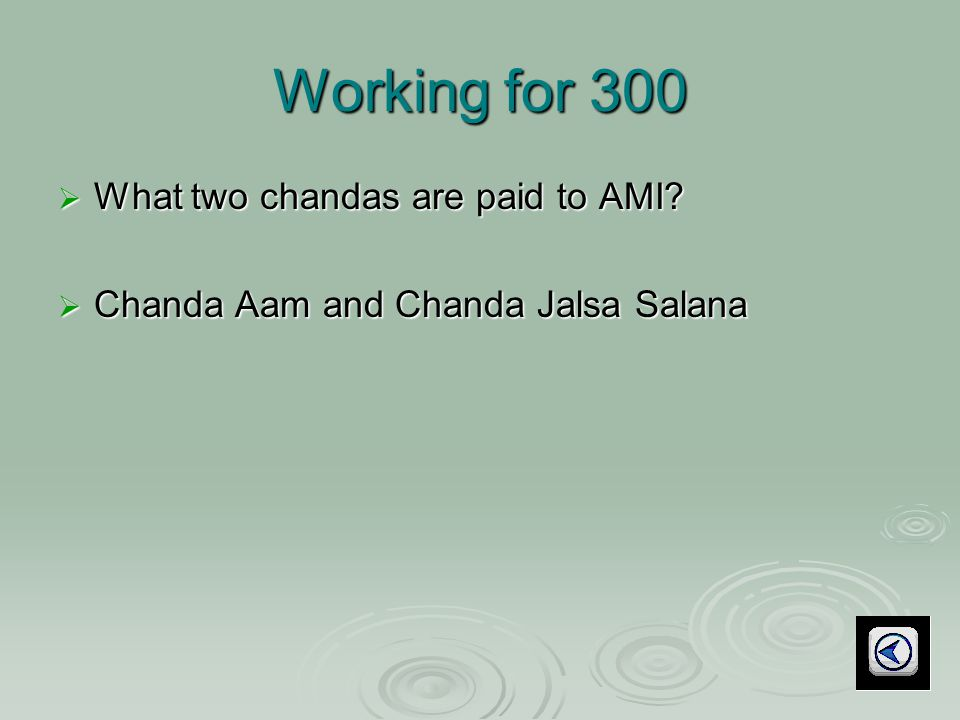 Working for 300  What two chandas are paid to AMI  Chanda Aam and Chanda Jalsa Salana