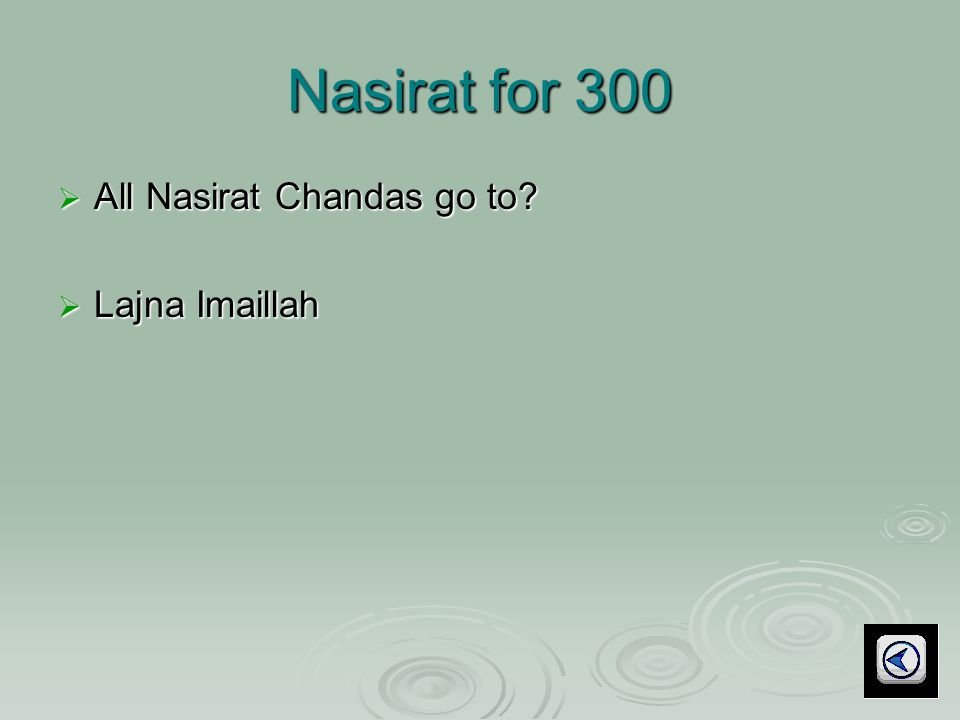 Nasirat for 300  All Nasirat Chandas go to  Lajna Imaillah