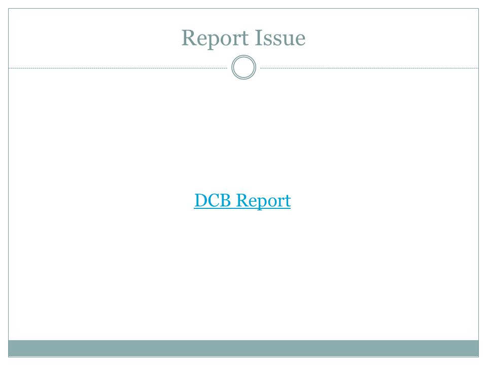 Report Issue DCB Report