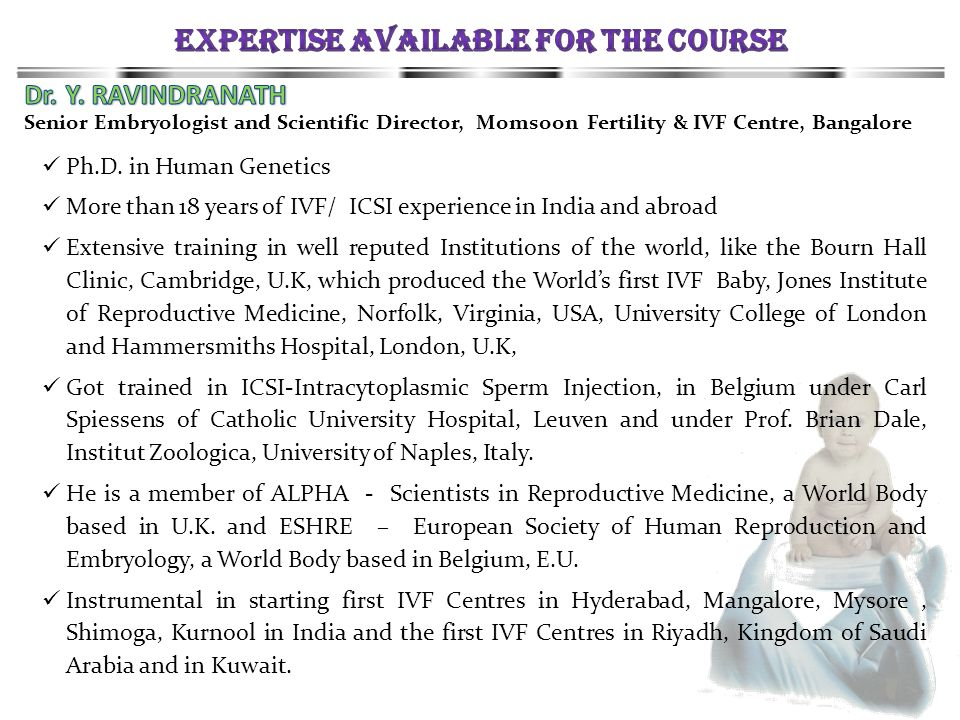 Senior Embryologist and Scientific Director, Momsoon Fertility & IVF Centre, Bangalore Ph.D. in Human Genetics More than 18 years of IVF/ ICSI experie