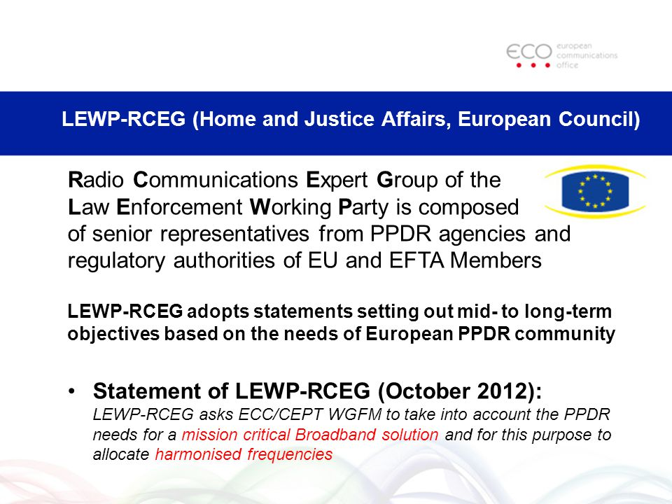 European Commission European Commission is setting out policy priorities and long-term objectives for wireless broadband, including Public Safety Radi