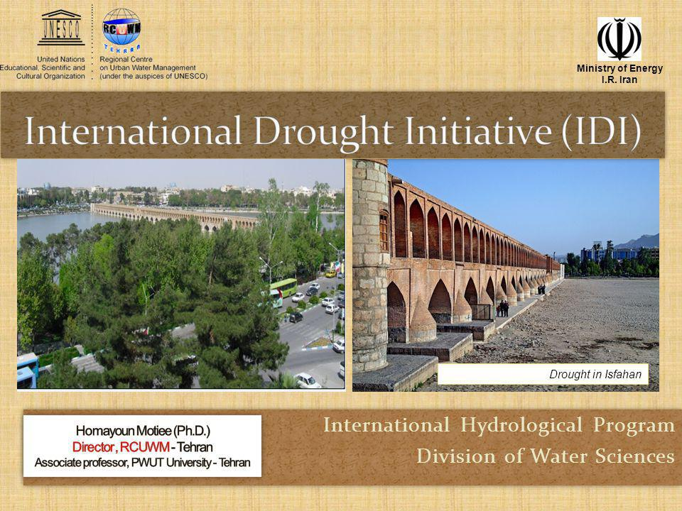 IDI is a recent initiative proposed by Iran, submitted to the 35th session of the General Conference of UNESCO in 2009 proposing to establish the International Drought Initiative.