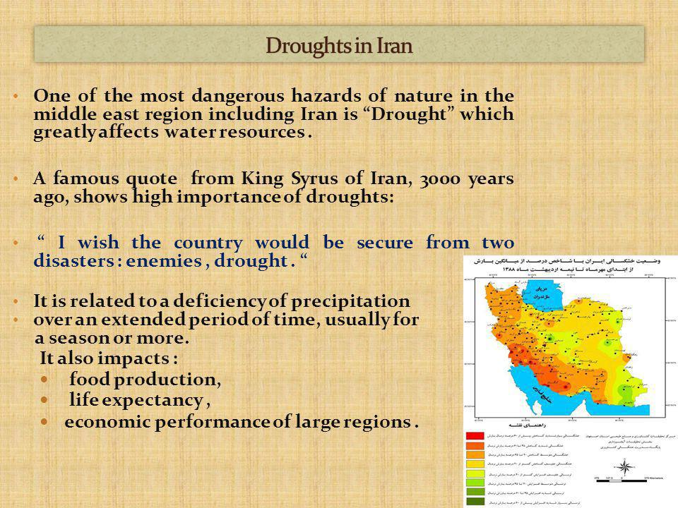 One of the most dangerous hazards of nature in the middle east region including Iran is Drought which greatly affects water resources.