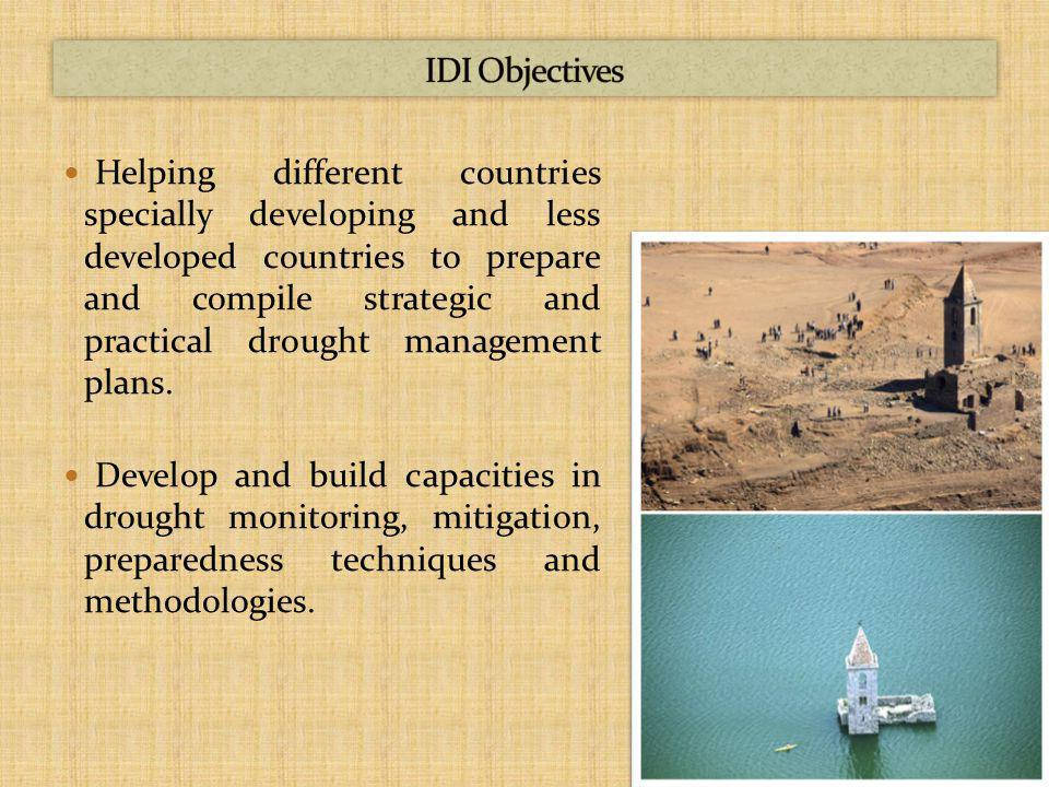 Helping different countries specially developing and less developed countries to prepare and compile strategic and practical drought management plans.