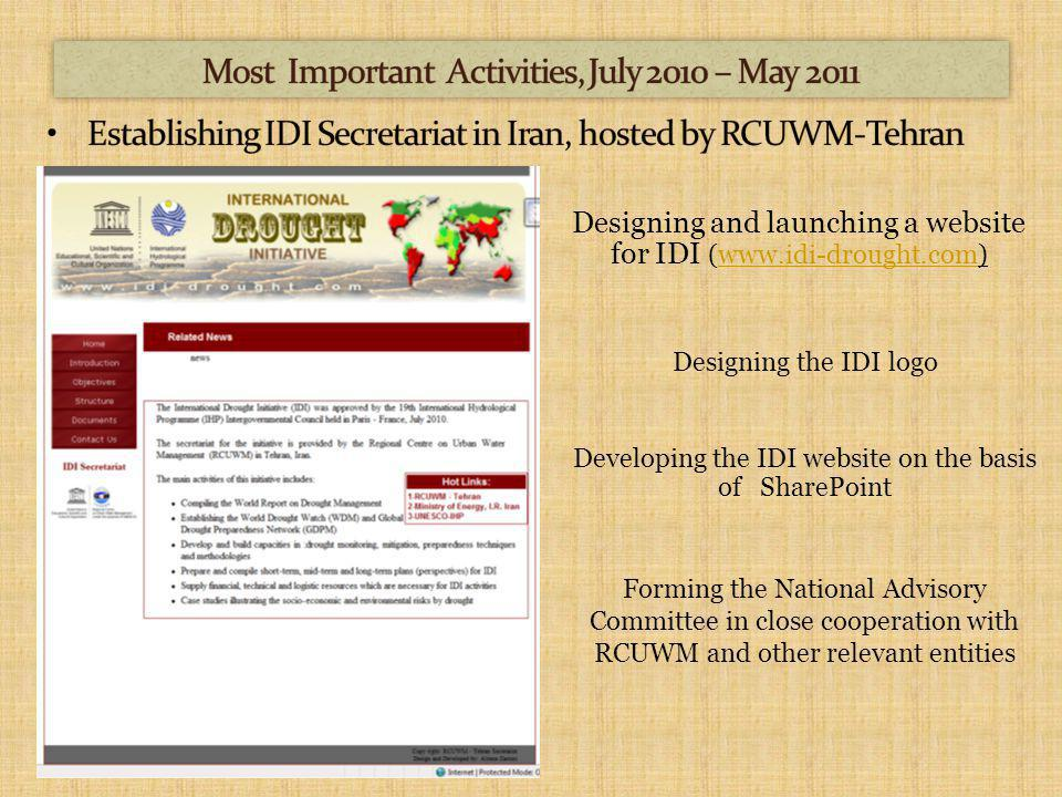 Designing and launching a website for IDI (www.idi-drought.com)www.idi-drought.com Developing the IDI website on the basis of SharePoint Designing the IDI logo Forming the National Advisory Committee in close cooperation with RCUWM and other relevant entities