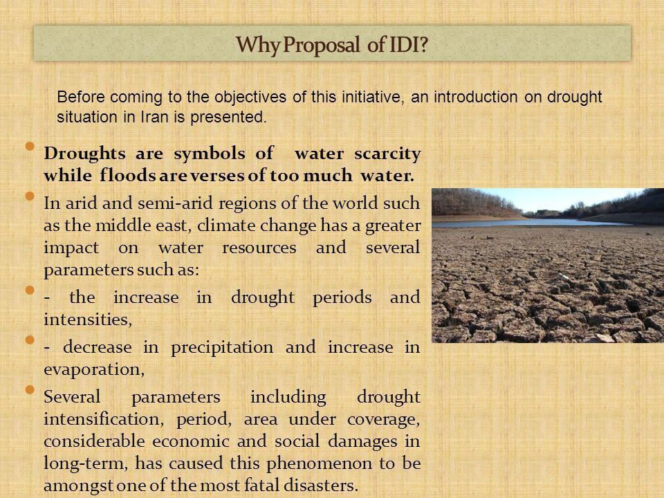 Droughts are symbols of water scarcity while floods are verses of too much water.