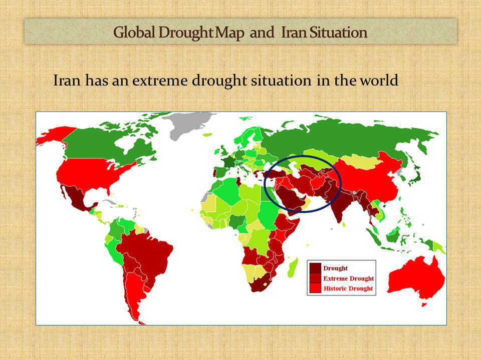 ≤ Iran has an extreme drought situation in the world