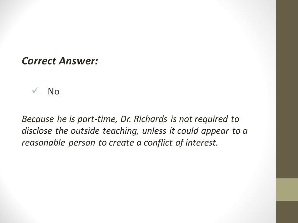 Correct Answer: No Because he is part-time, Dr.