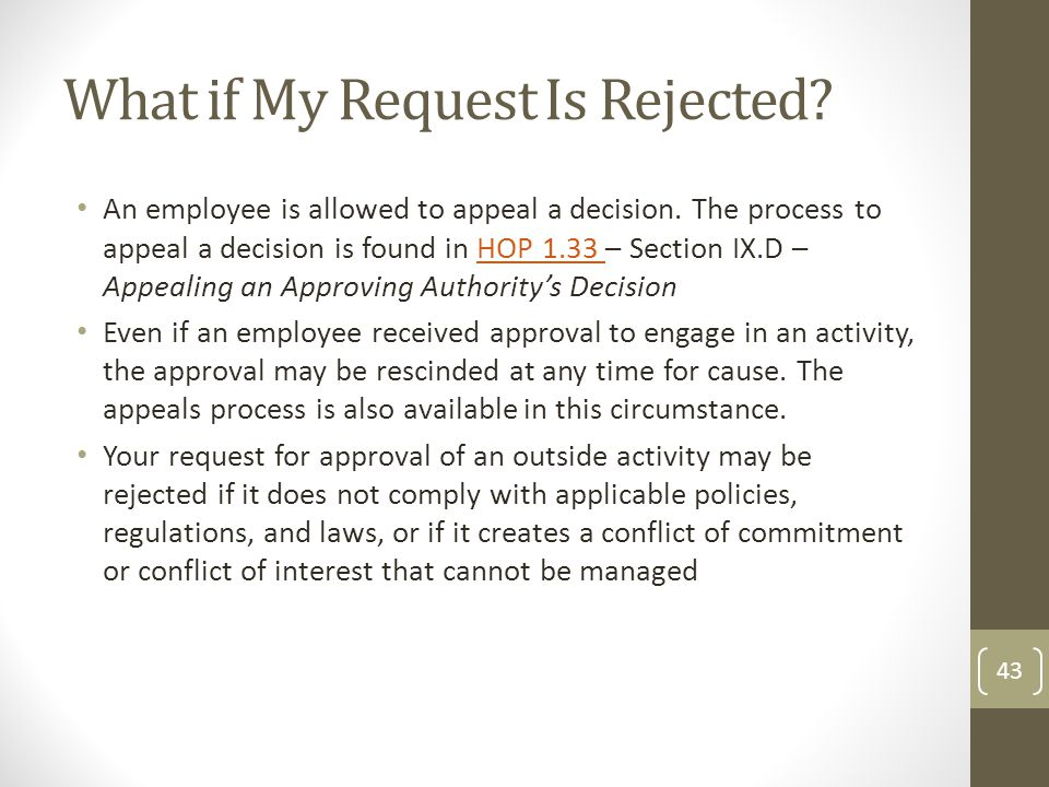 What if My Request Is Rejected.An employee is allowed to appeal a decision.