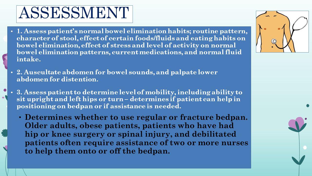 ASSESSMENT – CONT'D 4.Assess patient's level of comfort.