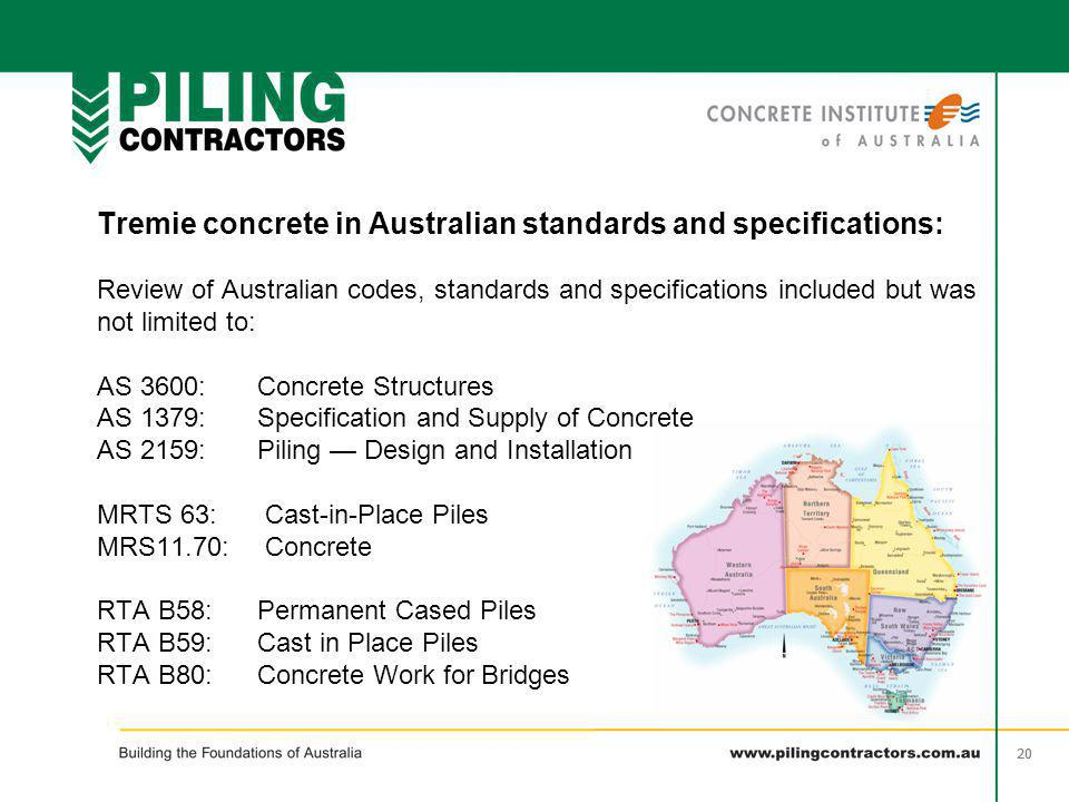 20 wet Tremie concrete in Australian standards and specifications: Review of Australian codes, standards and specifications included but was not limit
