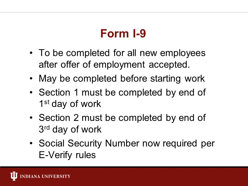 Form I-9 To be completed for all new employees after offer of employment accepted.