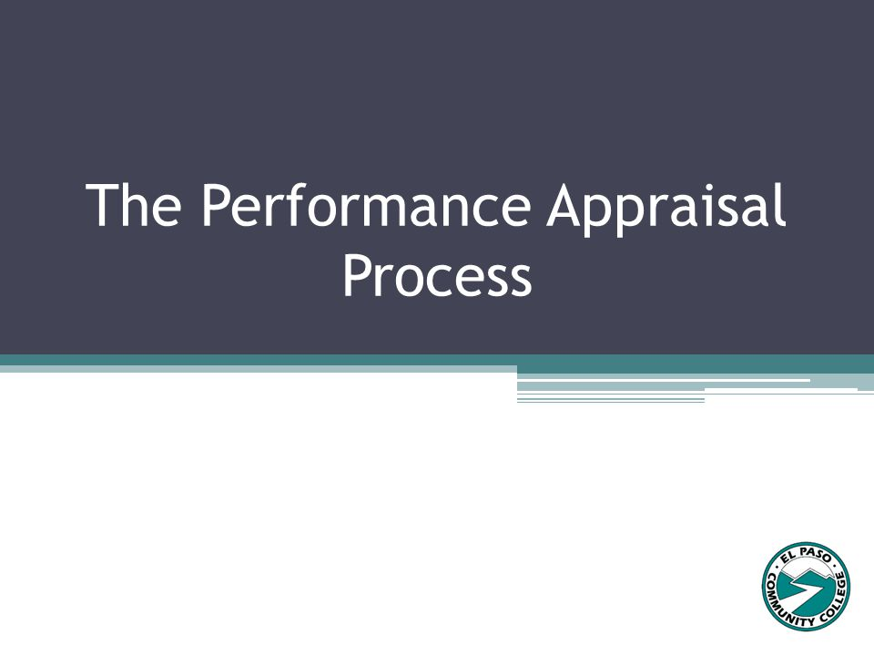 AGENDA ◦What is a Performance Appraisal (Evaluation).