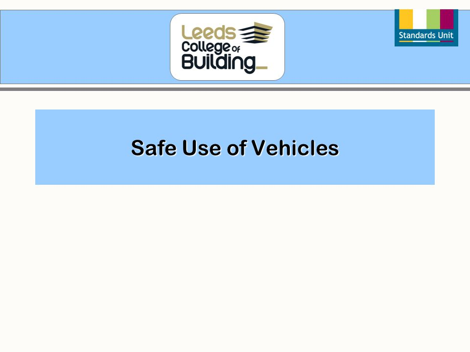 Safe Use of Vehicles