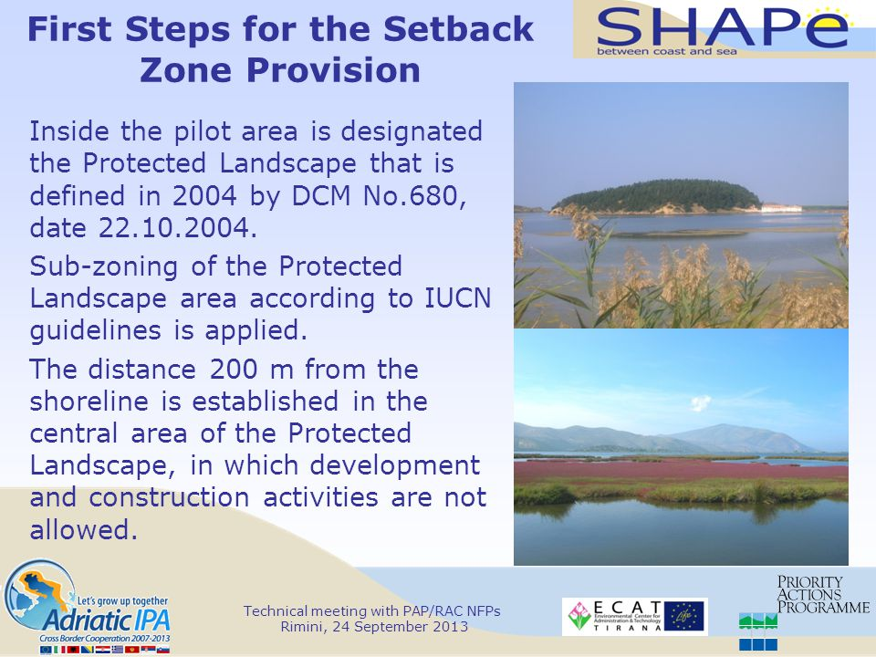 First Steps for the Setback Zone Provision Inside the pilot area is designated the Protected Landscape that is defined in 2004 by DCM No.680, date
