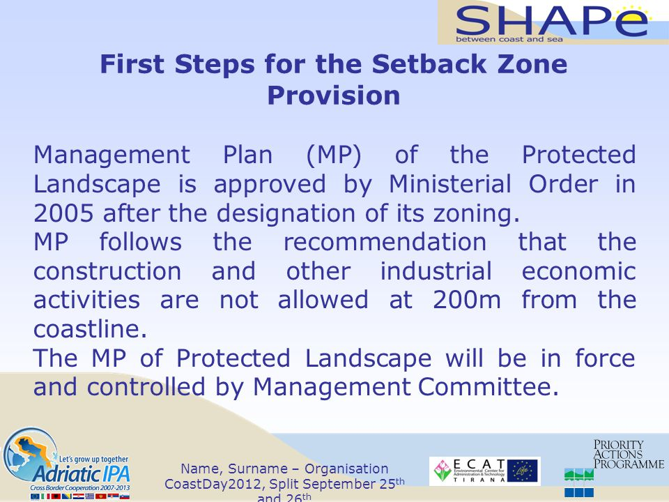 First Steps for the Setback Zone Provision Management Plan (MP) of the Protected Landscape is approved by Ministerial Order in 2005 after the designation of its zoning.