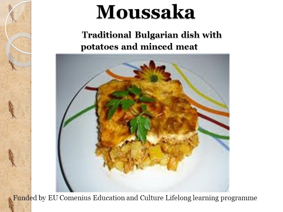 Moussaka Traditional Bulgarian dish with potatoes and minced meat Moussaka Traditional Bulgarian dish with potatoes and minced meat Funded by EU Comen
