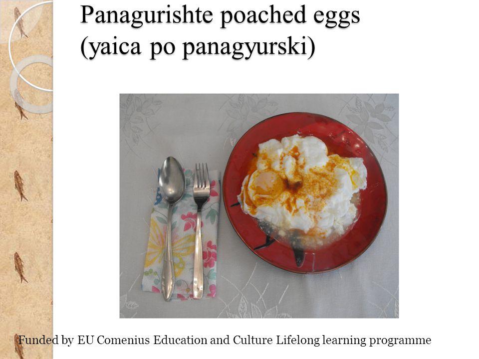 Panagurishte poached eggs (yaica po panagyurski) Funded by EU Comenius Education and Culture Lifelong learning programme