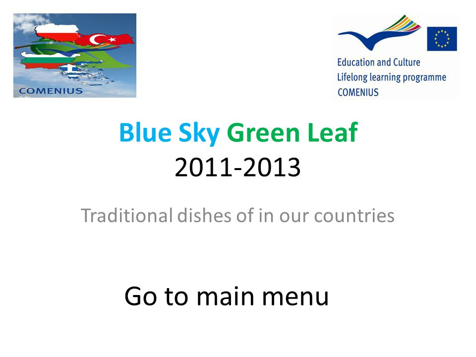 Blue Sky Green Leaf 2011-2013 Traditional dishes of in our countries Go to main menu