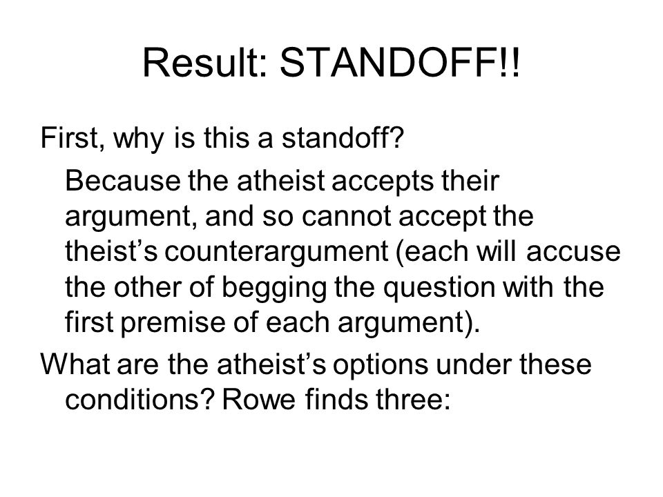Result: STANDOFF!. First, why is this a standoff.