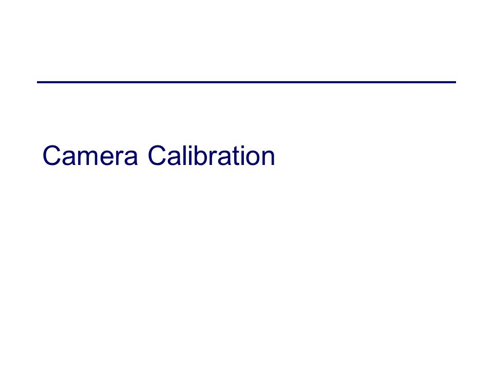 2/3/2005Structure from Motion4 Camera calibration Determine camera parameters from known 3D points or calibration object(s) 1.internal or intrinsic parameters such as focal length, optical center, aspect ratio: what kind of camera.