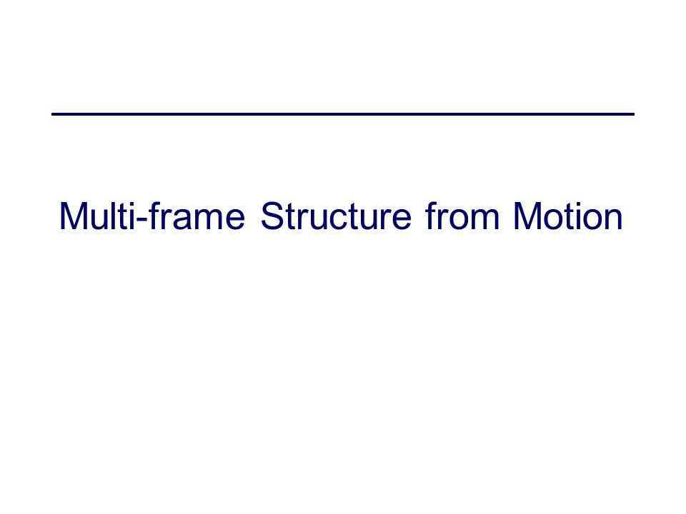 Multi-frame Structure from Motion