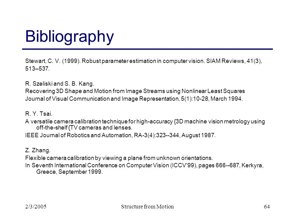 2/3/2005Structure from Motion64 Bibliography Stewart, C.