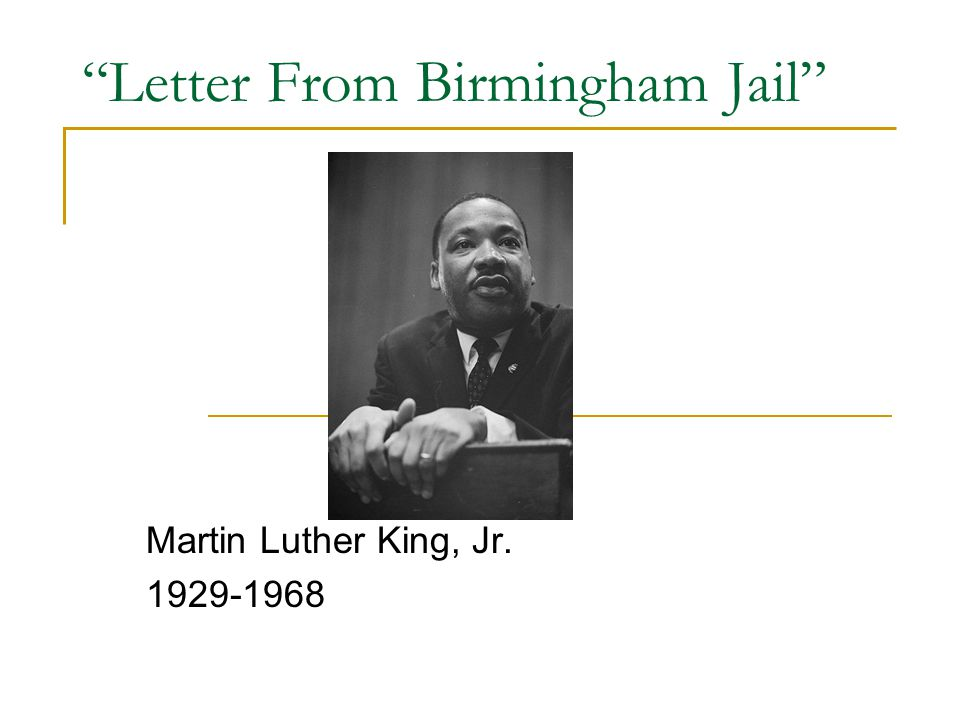"""Letter From Birmingham Jail"" Martin Luther King, Jr. 1929-1968"