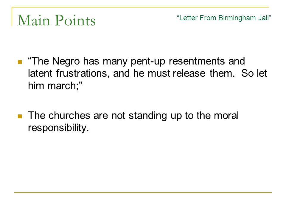 "Main Points ""The Negro has many pent-up resentments and latent frustrations, and he must release them. So let him march;"" The churches are not standin"