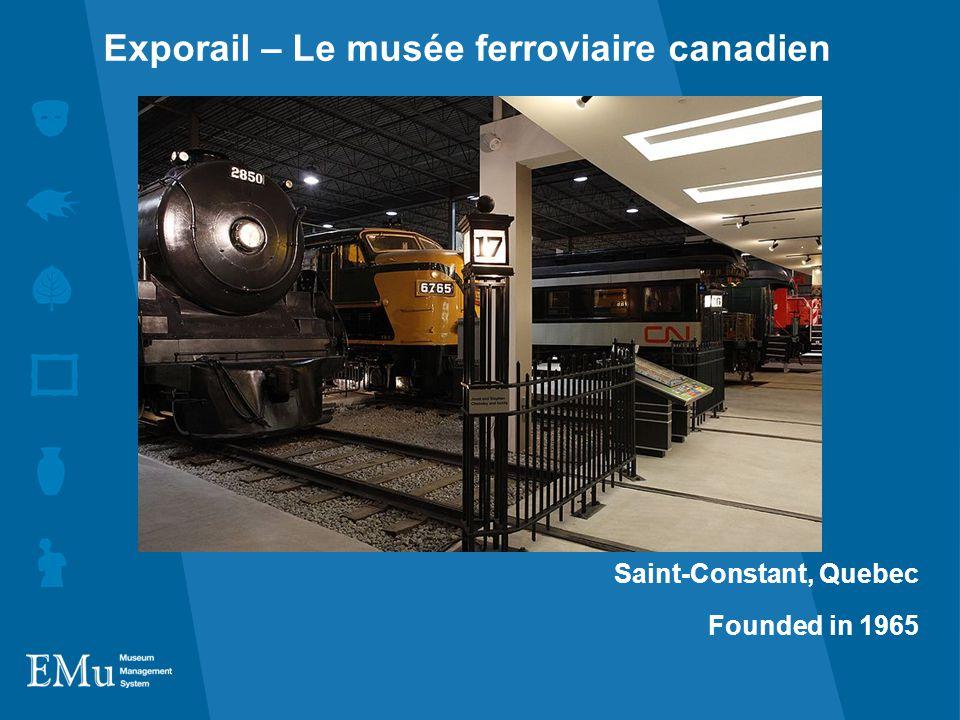 Saint-Constant, Quebec Founded in 1965 Exporail – Le musée ferroviaire canadien