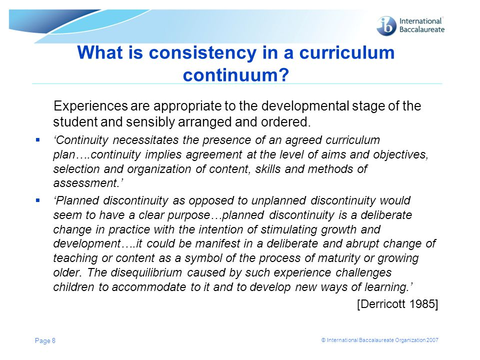 © International Baccalaureate Organization 2007 Vertical planning from Z [DP] to A [MYP] How do we make sure students have enough skills and know enough content to do the DP.