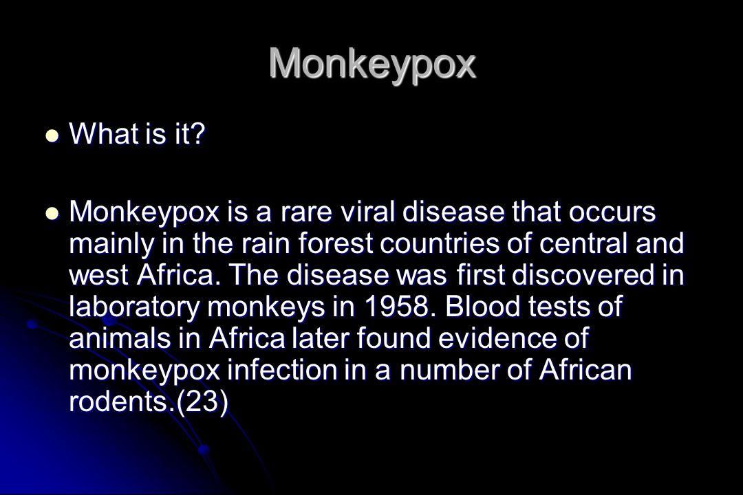Monkeypox What is it.What is it.